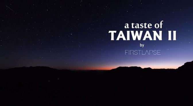 "Top New Travel Videos: ""A Taste Of Taiwan II"" In 4K Timelapse By Firstlapse"