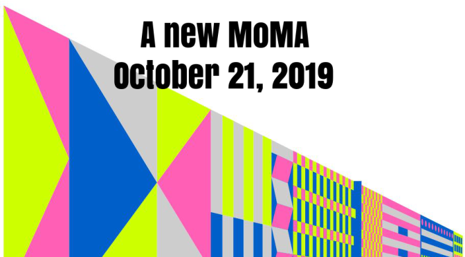 "Museum Reviews: Museum Of Modern Art To Debut ""New MOMA"" On October 21"