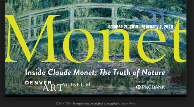 "Exhibitions Worth Seeing: ""Inside Claude Monet – The Truth Of Nature"" At The Denver Art Museum"