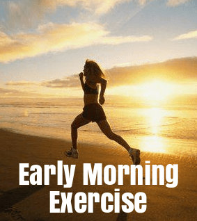 Early Morning Exercise