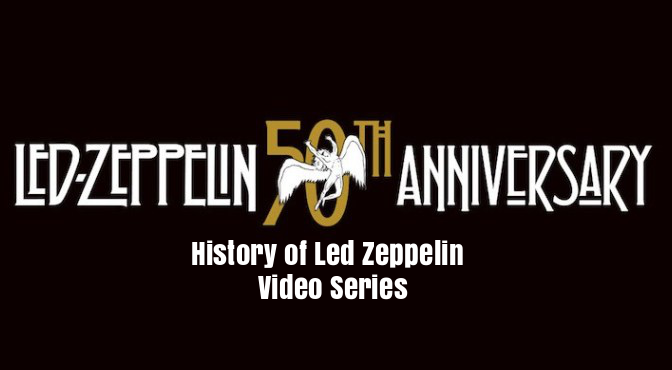 Led Zeppelin Celebrates 50th Anniversary With Episode 4 Of Video Series