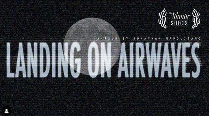 "Apollo 11 Tributes: ""Landing On Airwaves"" Recounts Media Impact Of 1969 Lunar Landing (Video)"