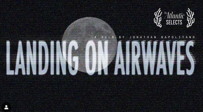 "Apollo 11 Tributes: ""Landing On Airwaves"" Recounts Media Impact Of 1969 Lunar Landing (Video)"