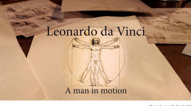 "Top New Short Films: ""Leonardo Da Vinci – A Man In Motion"" Celebrates 500th Anniversary Of Artist's Death (Trailer)"