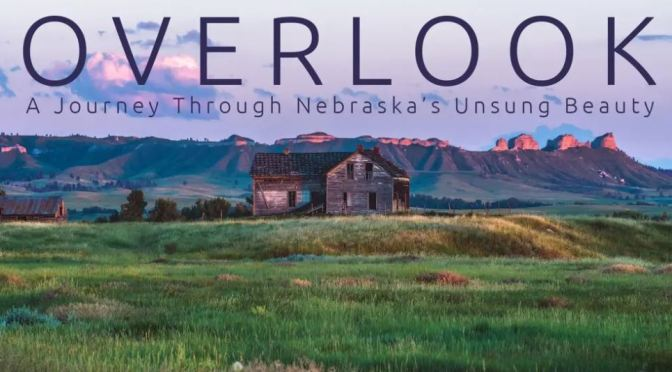 "Top New Travel Videos: ""Overlook – A Journey Through Nebraska's Unsung Beauty"" (Vimeo)"