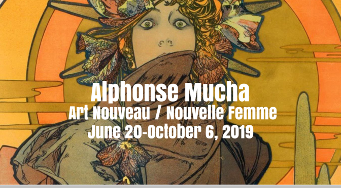 "Exhibitions: 19th Century Graphic Artist Alphonse Mucha's ""Art Nouveau"" At The Poster House In NYC"