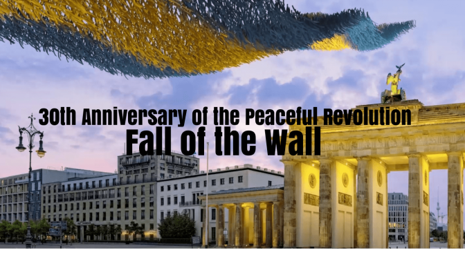 Top European Events: 30th Anniversary of the Peaceful Revolution In Berlin On Nov. 4-10, 2019