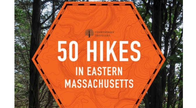 "New Books On Hiking: ""50 Hikes In Eastern Massachusetts"" Lists Boston & Cape Trails"