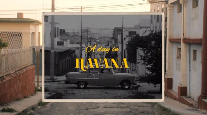 "Top New Travel Videos: ""A Day In Havana"" Directed By Julio Palacio (2019)"