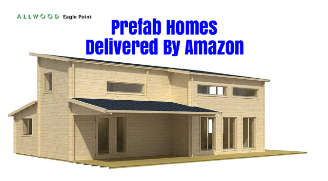 Future Of Housing: Are Prefab Homes Delivered (Free) By Amazon An Answer To The Affordable Housing Shortage?