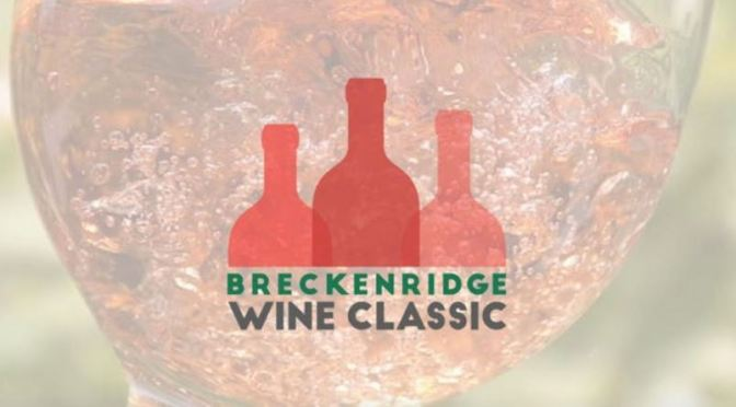 Top Culinary Events: Breckenridge Wine Classic In Colorado On September 12-15, 2019