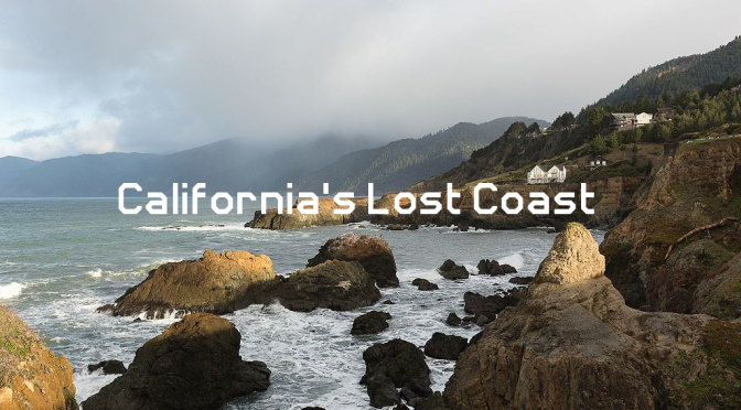 "Remote Travel: Northern California's ""Lost Coast"" Attracts Visitors Who ""Hike, Fish & Beachcomb"""