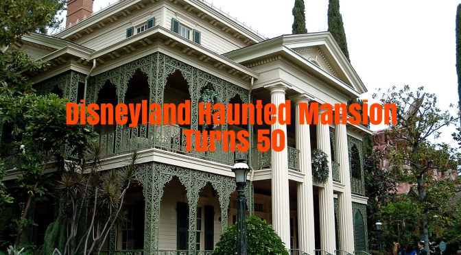 "Theme Park Nostalgia: Disneyland's ""Victorian Era Magic"" Haunted Mansion Turns 50"