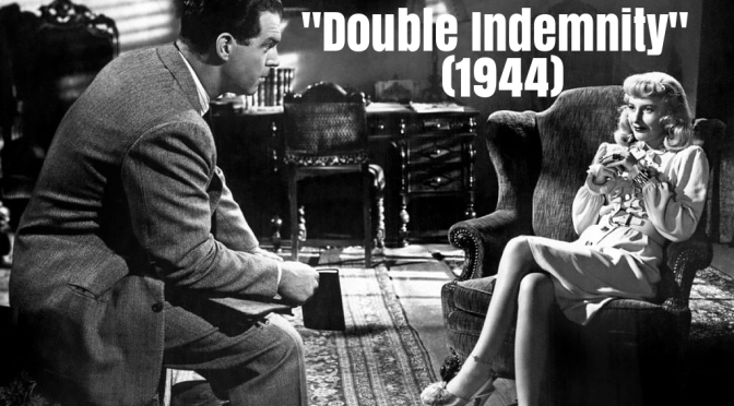 "Iconic Movies: Film Noir Thriller ""Double Indemnity"" (1944) Directed By Billy Wilder Turns 75"