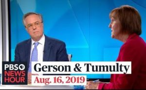 Gerson & Tumulty PBS Newshour Aug 16 2019