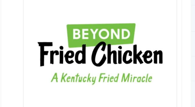 "Trends In Food: KFC To Offer ""Plant-Based"" Chicken Produced By Beyond Meat In Atlanta"