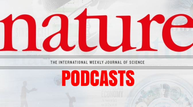Top Science Podcasts: Soles And Calluses, Far Side Of The Moon & Nobel Prize Winner Q&A (Nature)