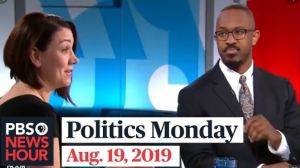 Politics Monday PBS Newshour Aug 19 2019