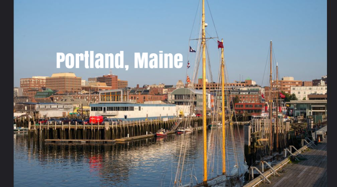 "Top Travel Destinations: Portland, ME Is A ""Food-Lover's Paradise"" And Cultural Experience"