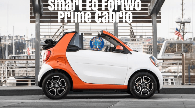 "Future Driving: Smart EQ Fortwo Cabrio Electric Drive Is ""Fun-Filled, Quirky Open Air Experience"""