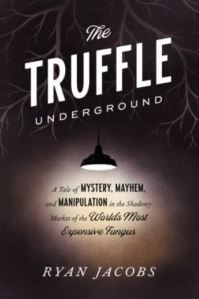 The Truffle Underground by Ryan Jacobs cover