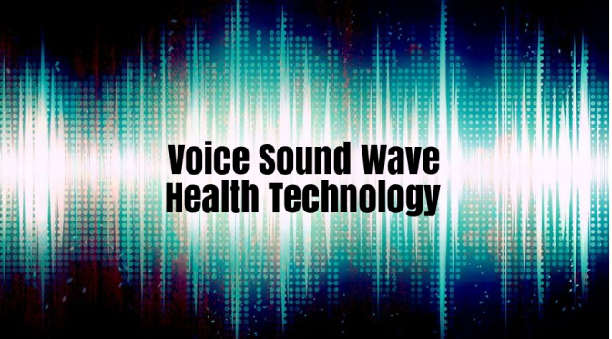 Health Care Technology: Human Voice Sound Wave Analysis Detects Disease Onset, Checks Depression