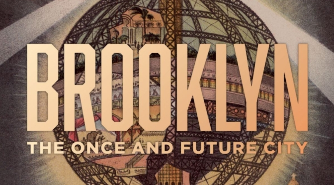 "Top Non-Fiction Books: ""Brooklyn – The Once And Future City"" By Thomas J. Campanella (2019)"