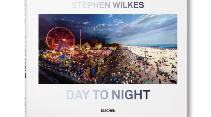"New Photography Books: The Full-Day Panoramas Of ""Day To Night"" By Stephen Wilkes (Taschen)"