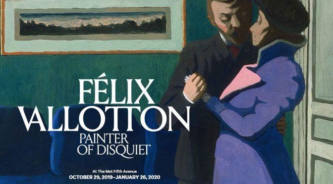 """Top Exhibitions: """"Félix Vallotton: Painter of Disquiet"""", Metropolitan Museum NYC  October 29"""