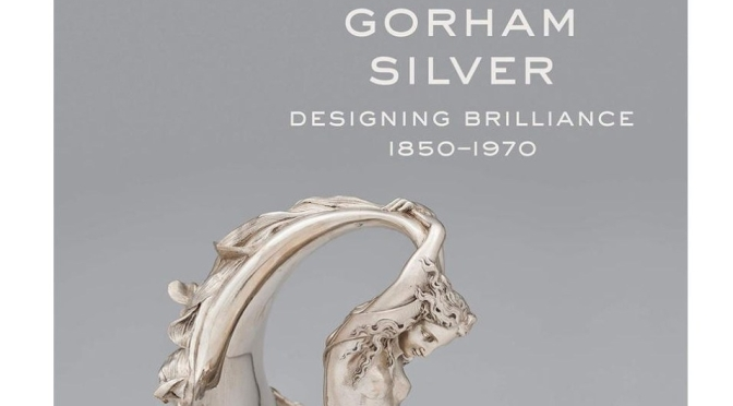 "Top Museum Exhibitions: ""Gorham Silver – Designing Brilliance 1850–1970"" At The Rhode Island School Of Design"