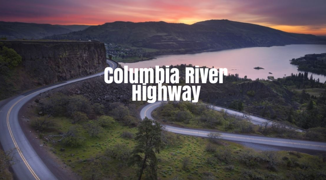 "Top Road Trips: Historic Columbia River Highway Was America's ""First Planned Scenic Roadway"""