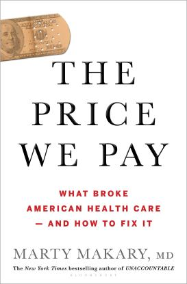 The Price We Pay - Marty Makary MD