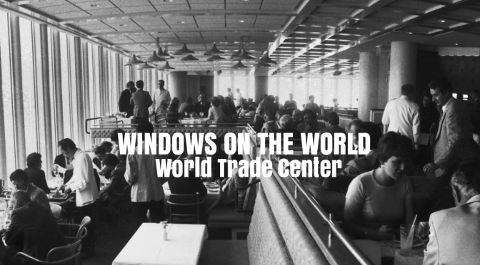 "Iconic Restaurants: Remembering ""Windows On The World"" At The World Trade Center"