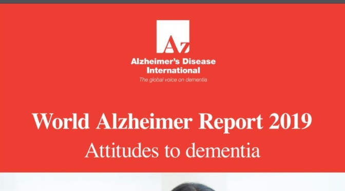 "Health Surveys: ""World Alzheimer Report 2019"" Reveals The Attitudes And Perceptions To Dementia"