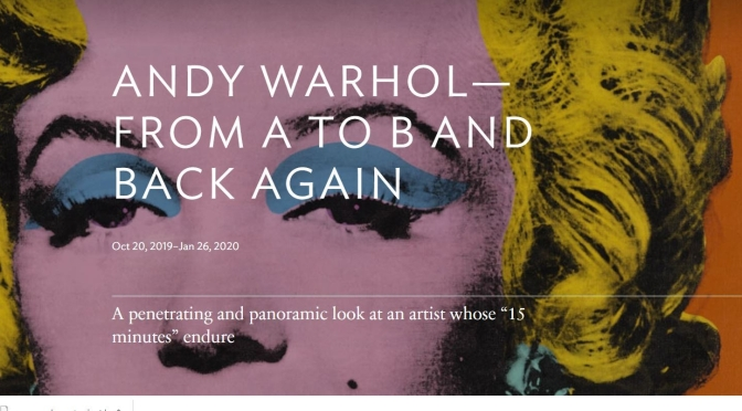 "New Museum Exhibitions: ""Andy Warhol – From A To B And Back Again"" At The Art Institute Of Chicago"