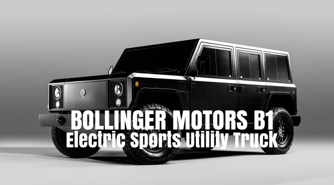 "Future Transportation: Bollinger Motors B1 Electric Trucks Are Built ""Off-Road Rugged"""