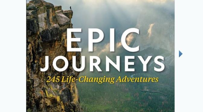 "Top New Travel Books: ""Epic Journeys – 245 Life-Changing Aventures"" (National Geographic)"