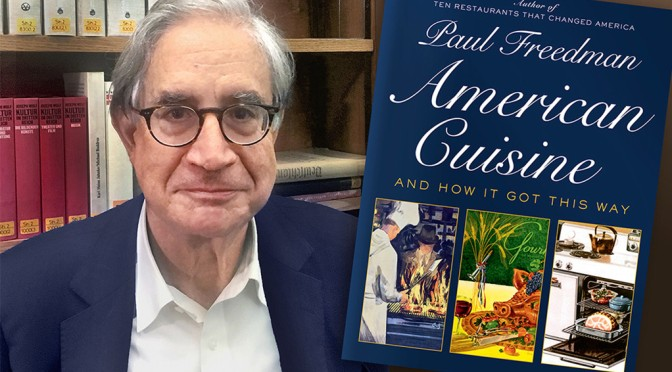 """New Books On Food: """"American Cuisine"""" By Paul Freedman – 200 Years Of """"Regionalism And Variety"""""""