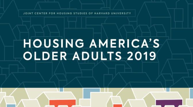 "Harvard's ""Housing America's Older Adults 2019"" Study Highlights Increasing Housing Cost Burdens For The 65+"