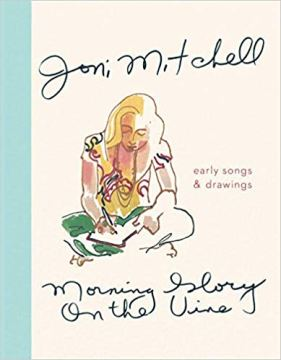 Joni Mitchell Morning Glory on the Vine Book