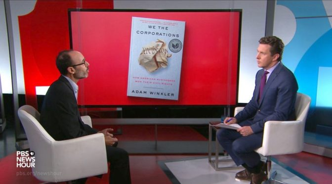 """Interviews: """"We The Corporations"""" Author Adam Winkler (PBS NewsHour Podcast)"""