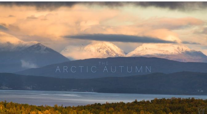 "Top New Travel Videos: ""The Arctic Autumn"" In Northern Norway By Night Lights Films (2019)"