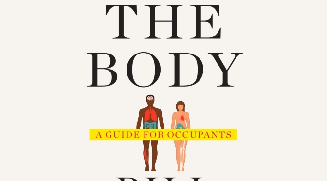 "Top New Books: ""The Body – A Guide For Occupants"" By Bill Bryson (2019)"