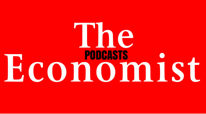 "Technology Podcasts: ""The Digitisation Of Healthcare"" (Economist)"