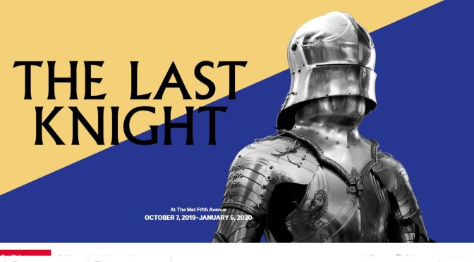 "Top New Exhibitions: ""The Last Knight"" At The Metropolitan Museum, NYC Through Jan 5, 2020"