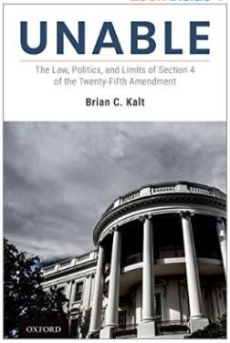 Unable The Law, Politics, and Limits of Section 4 of the Twenty-Fifth Amendment