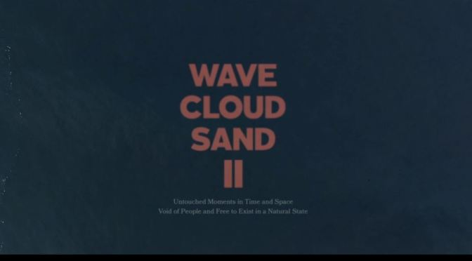 "Top New Travel Videos: ""Wave Cloud Sand II"" By Matt Kleiner (2019)"