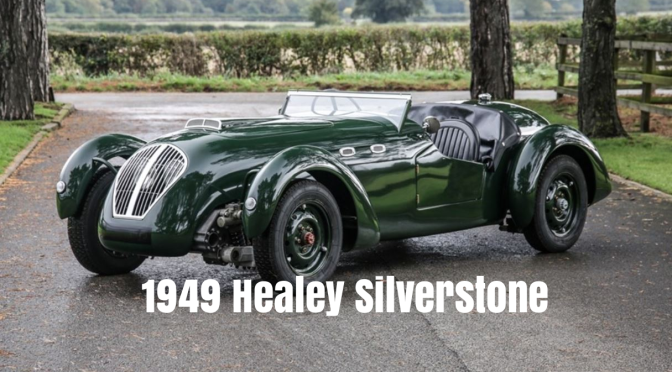 """Automobile Nostalgia: """"1949 Healey Silverstone"""" Was Designed As """"Both Road And Racing Car"""""""