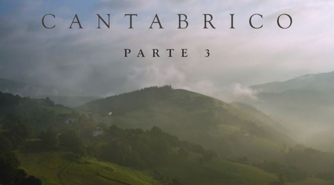 """Top New Travel Videos: """"Cantabria – Part 3"""" In Northern Spain By Juan Carlos Cartina"""