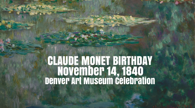 Artist Profile: Painter Claude Monet's Birthday Celebrated At Denver Art Museum On November 14